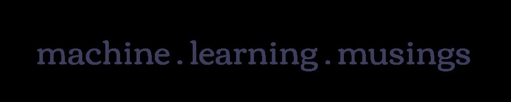 machine learning musings